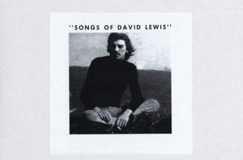 【第9回】『ソングス・オブ・デイヴィッド・ルイス』デイヴィッド・ルイス