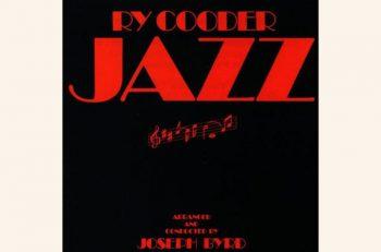 【第5回】『ジャズ』ライ・クーダー