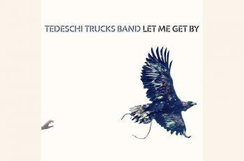 【第10回】『レット・ミー・ゲット・バイ』テデスキ・トラックス・バンド
